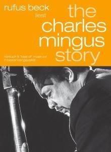 The Charles Mingus Story-gelesen von Rufus Beck