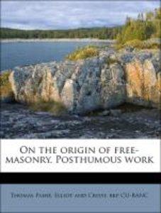 On the origin of free-masonry. Posthumous work