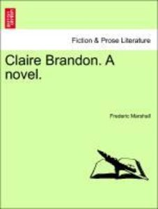 Claire Brandon. A novel. Vol. III