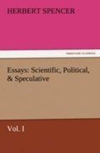 Essays: Scientific, Political, & Speculative, Vol. I