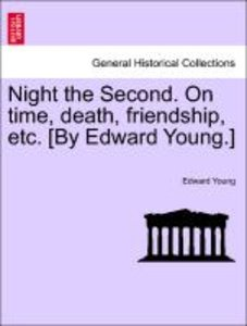 Night the Second. On time, death, friendship, etc. [By Edward Yo