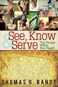 See, Know & Serve the People Within Your Reach