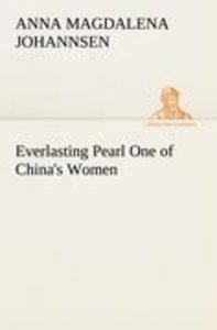Everlasting Pearl One of China's Women