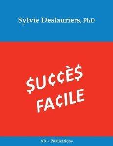 Deslauriers, S: Succes Facile