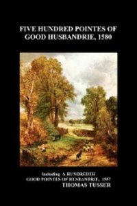 Five Hundred Pointes of Good Husbandrie (Paperback)