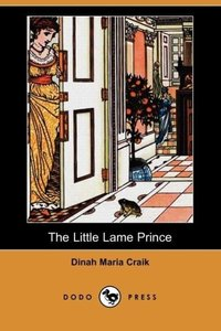 The Little Lame Prince (Dodo Press)