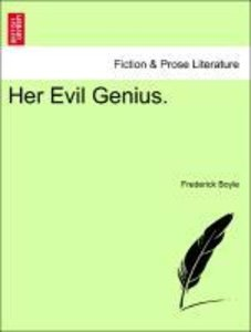 Her Evil Genius. Vol. II.