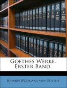 Goethes Werke. Erster Band.