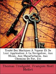 Traité Des Machines À Vapeur Et De Leur Application À La Navigat