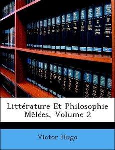 Littérature Et Philosophie Mêlées, Volume 2