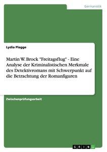 "Martin W. Brock ""Freitagsflug"" - Eine Analyse der Kriminalistisc"