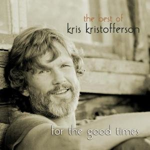 For The Good Times-The Best Of Kris Kristofferso