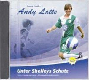 Andy Latte 17. Unter Shelleys Schutz. Special Edition