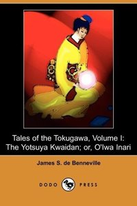 Tales of the Tokugawa, Volume I