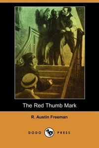 The Red Thumb Mark (Dodo Press)