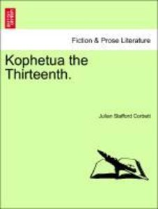 Kophetua the Thirteenth. Vol. II.