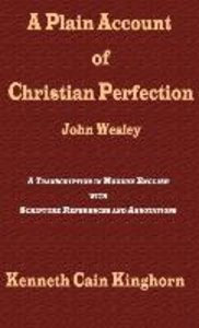 A Plain Account of Christian Perfection as Believed and Taught b