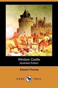 Windsor Castle (Illustrated Edition) (Dodo Press)