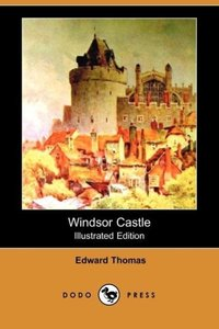 Windsor Castle (Illustrated Edition) (Dodo Press)