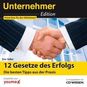 Unternehmeredition - 12 Gesetze des Erfolgs