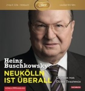 Heinz Buschkowsky: Neukölln Ist Überall (MP3)