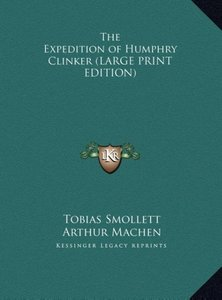 The Expedition of Humphry Clinker (LARGE PRINT EDITION)