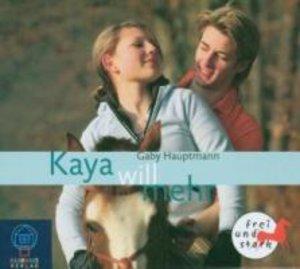 Kaya will mehr