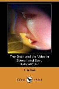 The Brain and the Voice in Speech and Song (Illustrated Edition)
