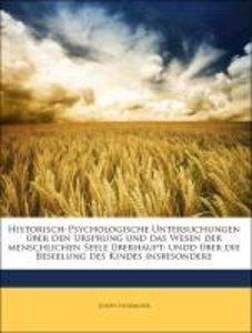 Historisch-Psychologische Untersuchungen über den Ursprung und d