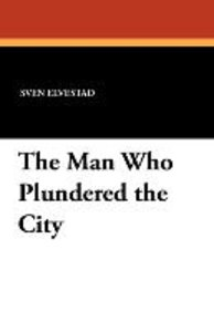 The Man Who Plundered the City