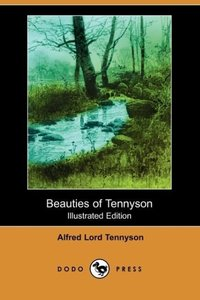Beauties of Tennyson (Illustrated Edition) (Dodo Press)