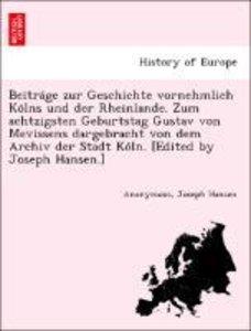 Beitra¨ge zur Geschichte vornehmlich Ko¨lns und der Rheinlande.