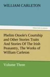 Phelim Otoole's Courtship and Other Stories Traits And Stories O