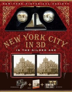 New York City in 3D: The Gilded Age
