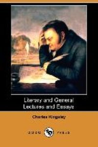Literary and General Lectures and Essays (Dodo Press)