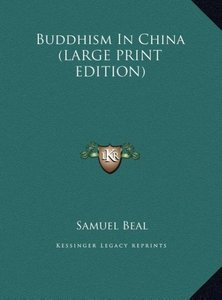 Buddhism In China (LARGE PRINT EDITION)