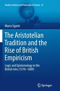 The Aristotelian Tradition and the Rise of British Empiricism