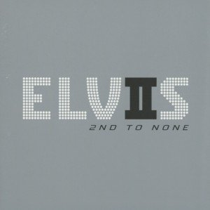 Elvis 2nd To None