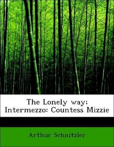 The Lonely way; Intermezzo: Countess Mizzie