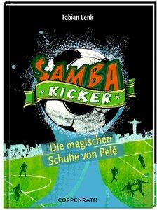 Samba Kicker 02: Die magischen Schuhe von Pelé