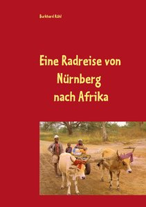 Eine ganz besondere Radreise von Nürnberg nach Afrika