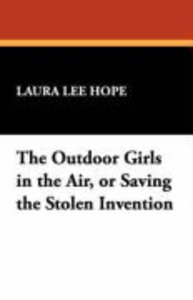The Outdoor Girls in the Air, or Saving the Stolen Invention