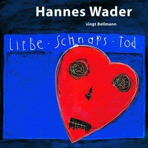 Liebe,Schnaps,Tod - Wader Singt Bellman