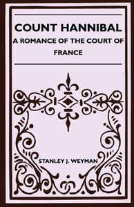 Count Hannibal - A Romance of the Court of France