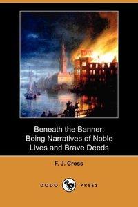 BENEATH THE BANNER