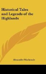 Historical Tales and Legends of the Highlands