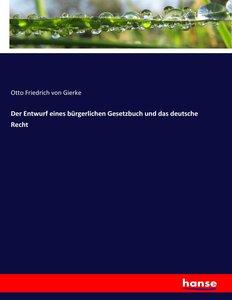 Der Entwurf eines bürgerlichen Gesetzbuch und das deutsche Recht