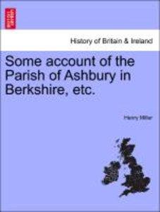 Some account of the Parish of Ashbury in Berkshire, etc.