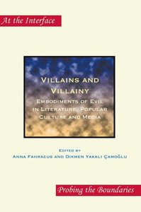 Villains and Villainy: Embodiments of Evil in Literature, Popula