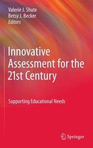Innovative Assessment for the 21st Century